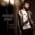 """Mehmet Erdem – Herkes Aynı Hayatta (""""Dayan Yüreğim"""" Dizi Müziği)"""