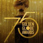 75. Altın Küre Ödülleri (Golden Globe Awards) Adayları – Tam Liste (Haber)