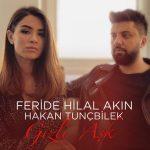 Feride Hilal Akın feat. Hakan Tunçbilek – Gizli Aşk (Video Klip)