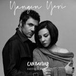 Can Baydar feat. Fatma Turgut – Yangın Yeri (Video Klip)