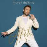 Murat Dalkılıç – Afeta (Video Klip)