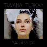 Tuvana Türkay – Yalan De (Video Klip)