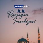 İl İl Ramazan İmsakiyesi (18 Mayıs 2020 Pazartesi)