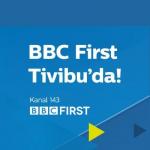 BBC First yayında – İlk Hafta Yayın Akışı! (Özel Haber)