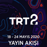 TRT2 – 18 – 24 Mayıs 2020 – Haftalık Yayın Akışı