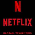 Netflix Türkiye – Haziran / Temmuz 2020 (Yayından Kalkacaklar)