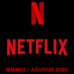 Netflix Türkiye – Temmuz / Ağustos 2020 (Yayından Kalkacaklar)