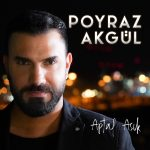 Poyraz Akgül – Aptal Aşık (Video Klip)