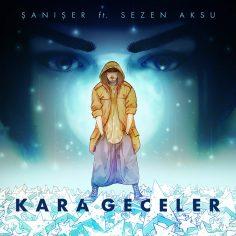 Şanışer feat. Sezen Aksu – Kara Geceler (Video Klip)