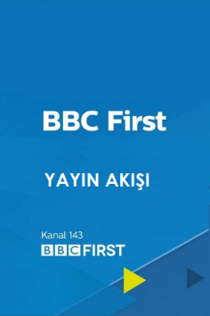 BBC First – 5 – 11 Nisan 2021 – Haftalık Yayın Akışı