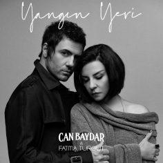 Can Baydar feat. Fatma Turgut – Yangın Yeri (Video Klip)
