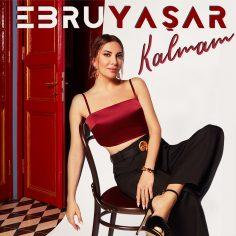 Ebru Yaşar – Kalmam (Video Klip)