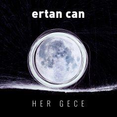 Ertan Can – Her Gece (Video Klip)