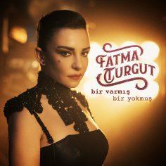 Fatma Turgut – Bir Varmış Bir Yokmuş (Video Klip)