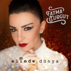 Fatma Turgut – Elimde Dünya (Video Klip)
