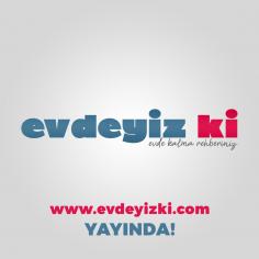 evdeyizki.com yayında!