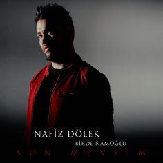 Nafiz Dölek feat. Birol Namoğlu – Son Mevsim (Video Klip)