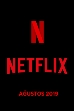 Netflix Türkiye – Ağustos 2019 (Yeni İçerikler)