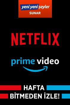 Netflix / Amazon Prime'da Hafta Bitmeden İzle (05 – 11 Nisan 2021)