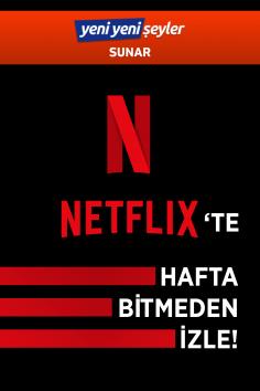 Netflix'te Hafta Bitmeden İzle (22 – 28 Mart 2021)