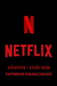 Netflix Türkiye – Ağustos / Eylül 2020 (Yayından Kalkacaklar)