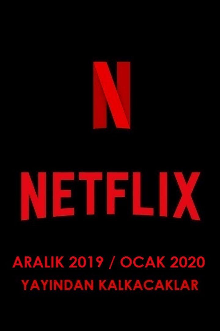 Netflix Türkiye – Aralık 2019 / Ocak 2020 (Yayından Kalkacaklar)