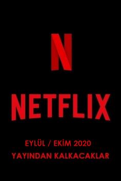Netflix Türkiye – Eylül / Ekim 2020 (Yayından Kalkacaklar)