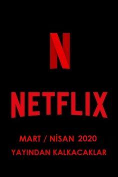 Netflix Türkiye – Mart / Nisan 2020 (Yayından Kalkacaklar)