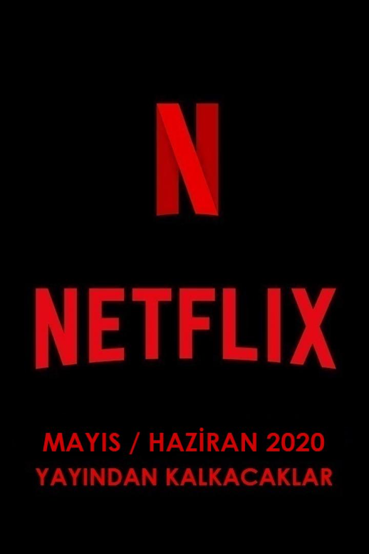 Netflix Türkiye – Mayıs / Haziran 2020 (Yayından Kalkacaklar)