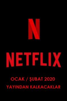 Netflix Türkiye – Ocak / Şubat 2020 (Yayından Kalkacaklar)