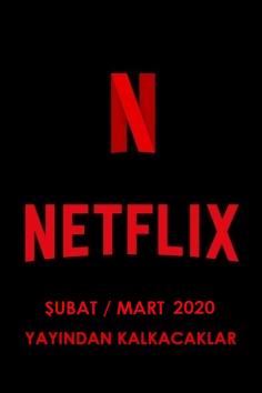 Netflix Türkiye – Şubat / Mart 2020 (Yayından Kalkacaklar)