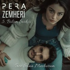 """Pera – Ben Sana Mecburum (""""Zemheri"""" Dizi Müziği)"""
