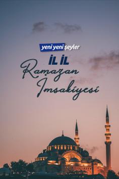 İl İl Ramazan İmsakiyesi (23 Mayıs 2020 Cumartesi)