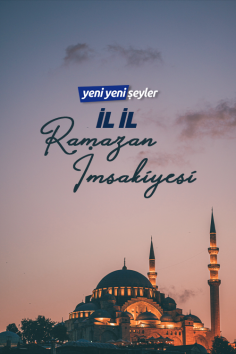 İl İl Ramazan İmsakiyesi (13 Mayıs 2020 Çarşamba)