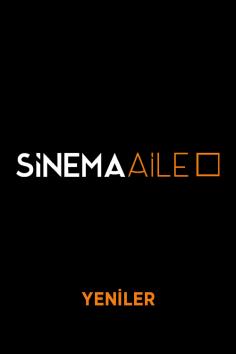 Sinema Aile – Mayıs 2021 (Yeni Filmler)