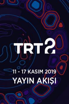 TRT2 – 11 – 17 Kasım 2019 – Haftalık Yayın Akışı