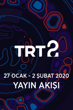 TRT2 – 27 Ocak  – 2 Şubat 2020 – Haftalık Yayın Akışı